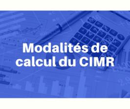 POINTS SPECIFIQUES SUR LES MODALITES DE CALCUL DU CIMR