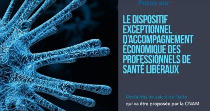 PROFESSIONNELS DE SANTÉ LIBÉRAUX / LE DISPOSITIF EXCEPTIONNEL D'ACCOMPAGNEMENT ÉCONOMIQUE
