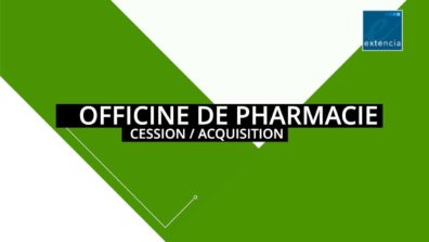Acquisition / cession d'une officine de pharmacie