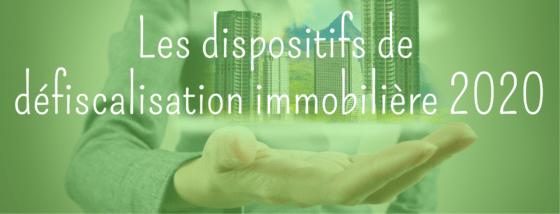 Les dispositifs de défiscalisation immobilière en 2020