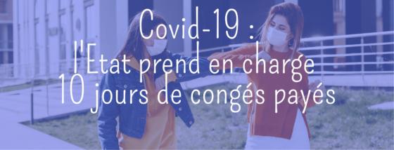 Covid-19 : l'Etat prend en charge 10 jours de congés payés