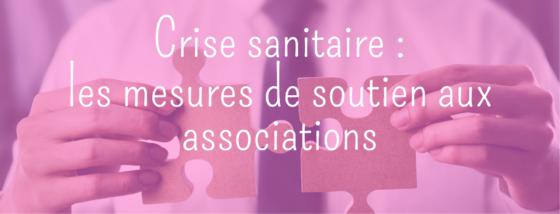 Crise sanitaire : Les mesures de soutien aux associations