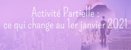 ACTIVITÉ PARTIELLE : ce qui change au 1er janvier 2021