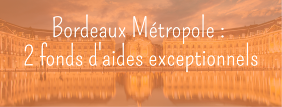 Bordeaux Métropole : 2 fonds d'aides exceptionnels