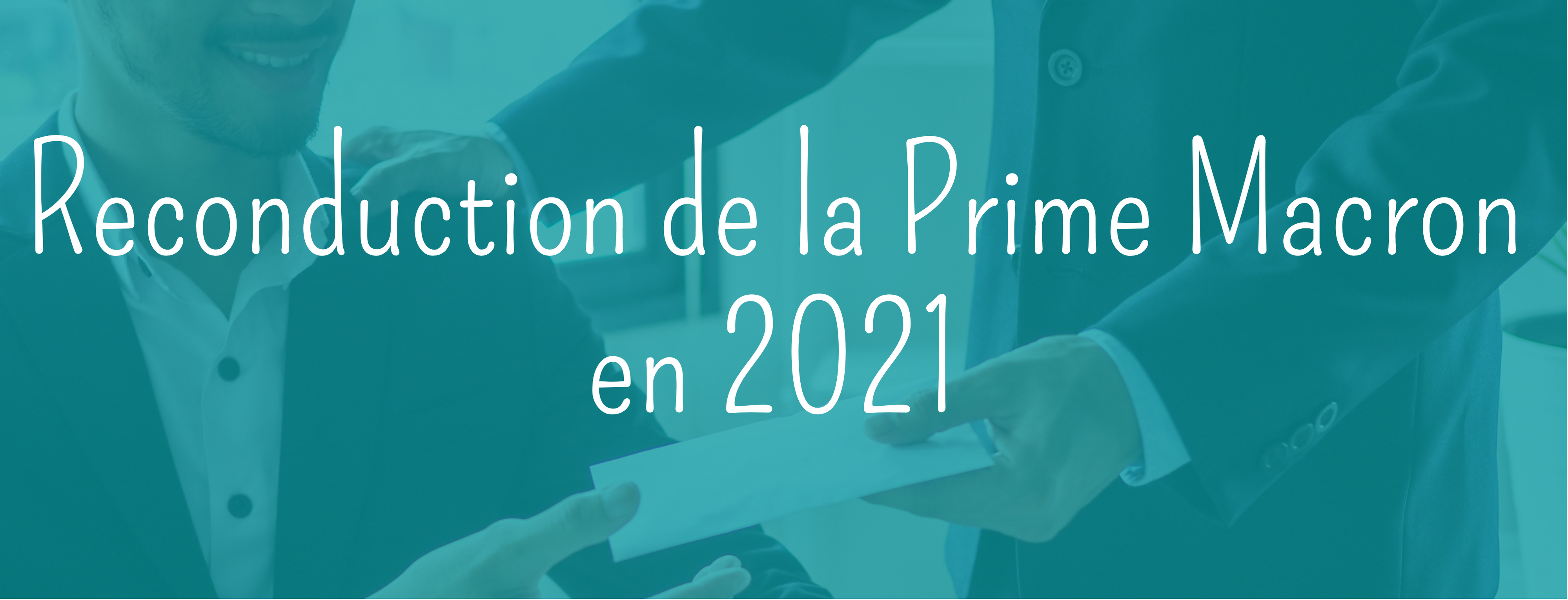 Reconduction de la Prime Macron en 2021