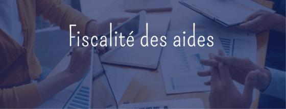 Le régime fiscal des aides liées au Covid-19
