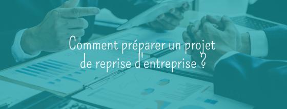 Comment préparer un projet de reprise d'entreprise ?